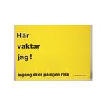 Sign Här vaktar jag, Yellow (2 sizes)