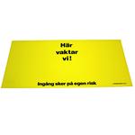 Sign Här vaktar vi - Double Yellow