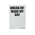 Sign Break In Make My Day- Vit (2 sizes)